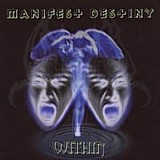 Manifest Destiny - Within, CD