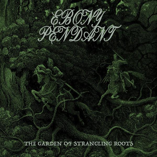 Ebony Pendant - The Garden Of Strangling Roots, DigiCD