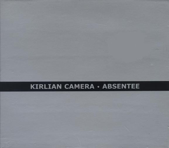 Kirlian Camera - Absentee, DigiCD