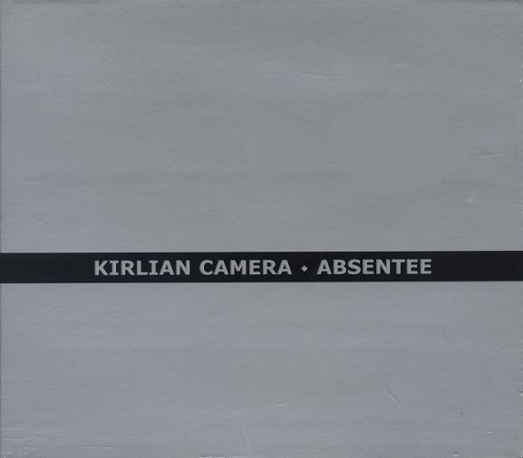 Kirlian Camera - Absentee, DigiCD