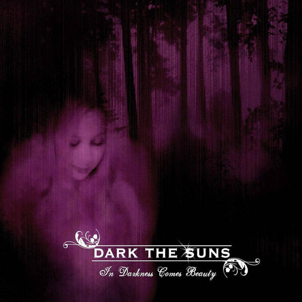 Dark The Suns - In Darkness Comes Beauty / The Dead End, DigiCD