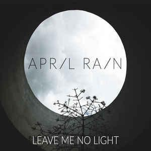 April Rain - Leave Me No Light, DigiCD