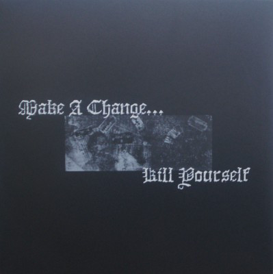 Make A Change...Kill Yourself - s/t, 2LP