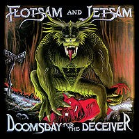 Flotsam And Jetsam - Doomsday For The Deceiver, CD