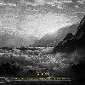 Bron - Where The Leaden Dawn Meets Iron Shores, DigiCD