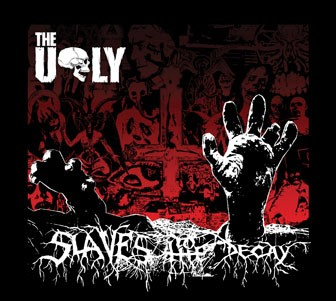 The Ugly - Slaves To The Decay, DigiCD