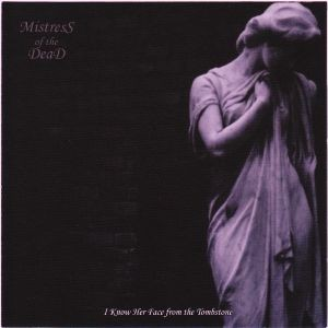 Mistress Of The Dead - I Know Her Face From The Tombstone, CD