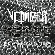 Victimizer - Resurrected Abominations, MLP