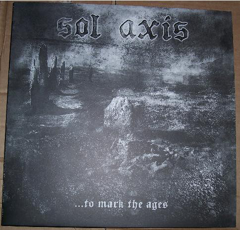 Sol Axis - ...To Mark The Ages, 10""