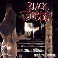 Black Destiny - Black Is Where Our Hearts Belong, CD