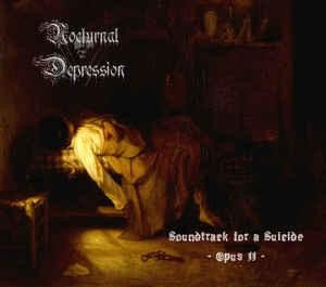 Nocturnal Depression - Soundtrack For A Suicide : Opus II, DigiCD