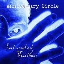 Anniversary Circle - Saturated Feathers, CD