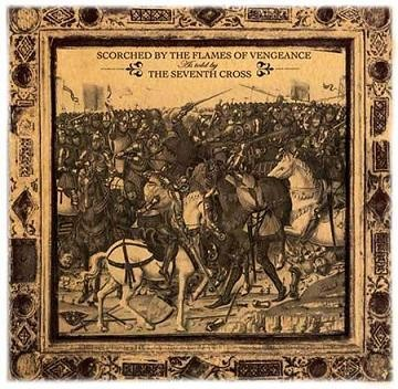 The Seventh Cross - Scorched By The Flames Of Vengeance, SC-CD