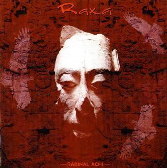Raxa - Rabinal Achi, CD