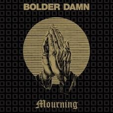 Bolder Damn - Mourning, CD