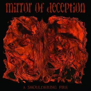 Mirror Of Deception - A Smouldering Fire, Digi2CD
