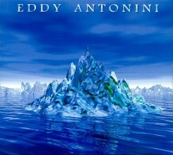 Eddy Antonini - When Water Became Ice, CD