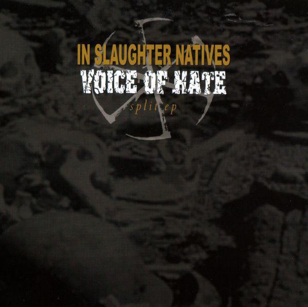 "In Slaughter Natives/Voice Of Hate - Split, 7"""