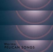 Worms - Pelican Songs, CD