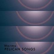 Worms - Pelican Songs, CD