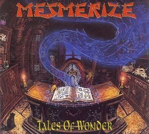 Mesmerize - Tales Of Wonder, DigiCD
