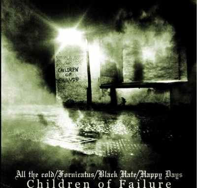 All The Cold/Fornicatus/Black Hate/Happy Days - Children Of Failure, CD