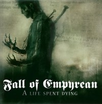 Fall Of Empyrean - A Life Spent Dying, CD