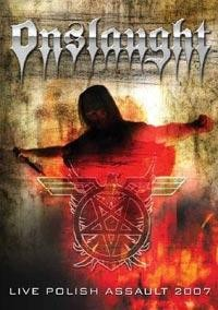 Onslaught (UK) - Live Polish Assault 2007, DVD