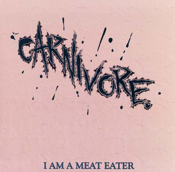 Carnivore - I Am A Meat Eater, LP