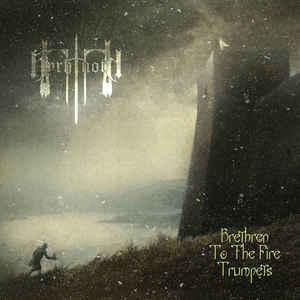 Byrhtnoth - Brethren To The Fire Trumpets, CD