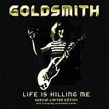 Goldsmith - Life Is Killing Me, CD