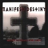 Manifest Destiny - Your World Has Died, MCD