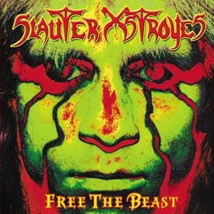 Slauter Xstroyes - Free The Beast, CD