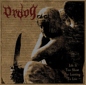 Ordog (Fin) - Life Is Too Short For Learning To Live, CD