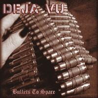 Deja Vu - Bullets To Spare, CD