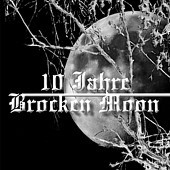 Brocken Moon - 10 Jahre Brocken Moon, 2CD
