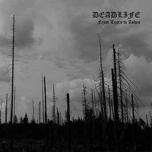 Deadlife - From Tears To Ashes, 2CD