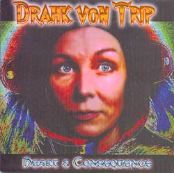 Drahk Von Trip - Heart & Consequence, CD